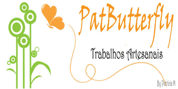 PatButterfly _ Trabalhos Artesanais