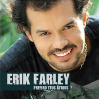ERIK FARLEY - PREFIRO TEUS ATRIOS