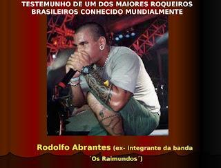 Rodolfo Abrantes - Testemunhos -  Ex-Raimundos