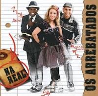 Os Arrebatados - Na Real 2010