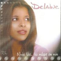 Delaine - Minha Voz... Teu Milagre em Mim - Playback Incluso