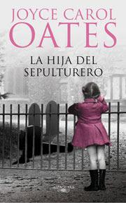 La hija del sepulturero, de Joyce Carol Oates