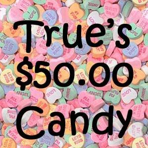 [True's+$50+Candy.jpg]
