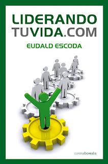 Liderando tu vida.com, Eudald Escoda, Ediciones Corona Borealis