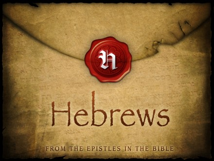 The Latter Days: The Letter to the Hebrews
