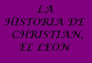 CHRISTIAN, EL LEON