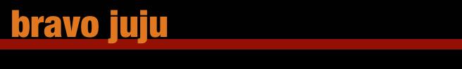 bravo juju