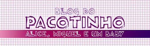 Blog do Pacotinho - Alice e Miguel Baby