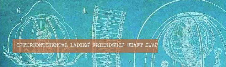 Intercontinental Ladies' Friendship Craft Swap