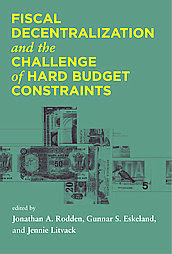 'Fiscal Decentralization and the Challenge of Hard Budget Constraints '