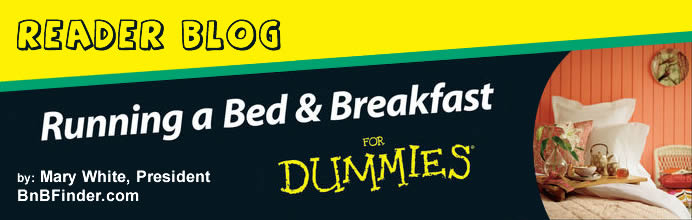 Running a Bed & Breakfast For Dummies by Mary White, Founder of BnBFinder.com