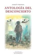 LIBROS DE JOAQUÍN PIQUERAS: ANTOLOGÍA DEL DESCONCIERTO