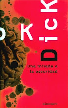 UNA MIRADA A LA OSCURIDAD DE PHILIP K. DICK