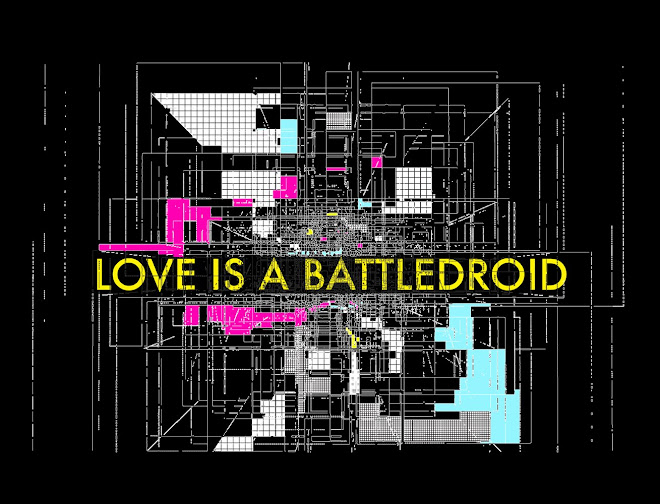 LOVE IS A BATTLE DROID