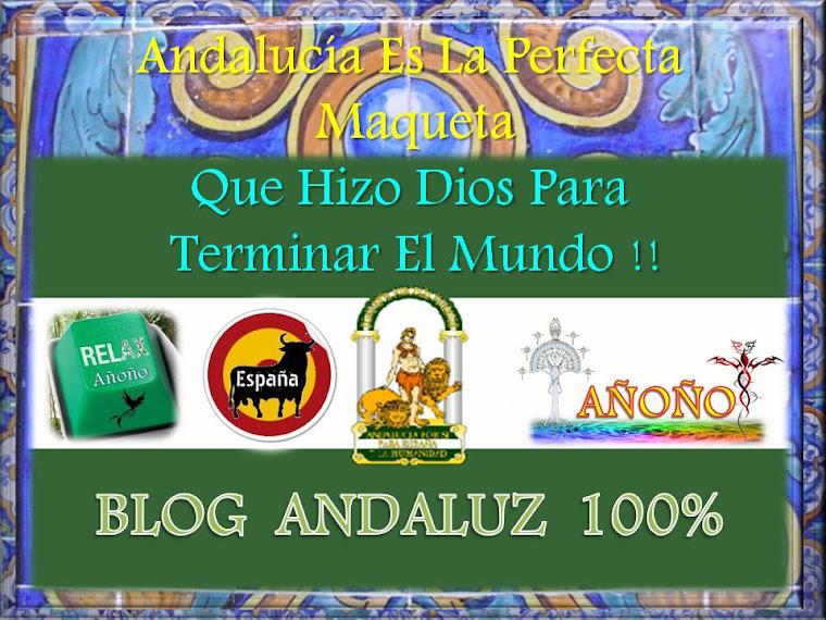 BLOG. PURO ANDALUZ 100%100 AÑOÑO