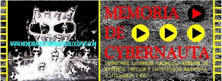 MEMORIA DE CYBERNAUTA opiniones diversas,creación y libertad absoluta.