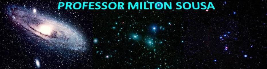 PROFESSOR MILTON SOUSA