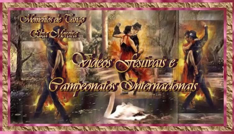 Videos FESTIVAIS E CAMPEONATOS INTERNACIONAIS - Momentos de Tango
