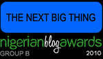 Winner 'Next Big Thing' 2010 Nigerian Blog Awards