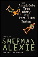 The Absolutely True Diary of a Part-Time Indian – Sherman Alexie