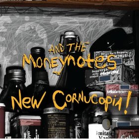 And The Moneynotes -- New Cornucopia