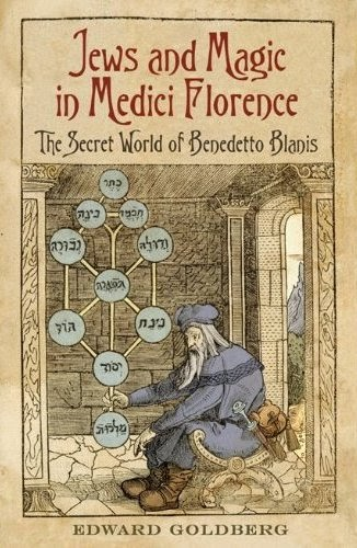 jews and magic in medici florence  the secret world of