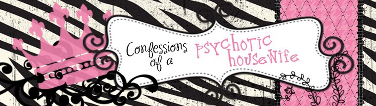 Confessions of a Psychotic Housewife