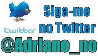 Siga-me no Twitter, @Adriano_no