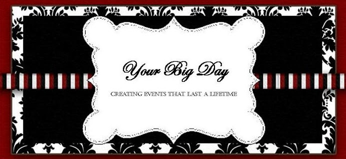 Your Big Day - Creating Events That Last A Lifetime