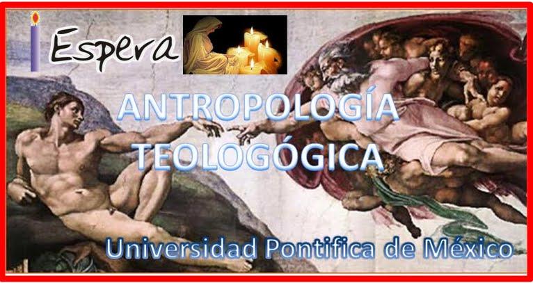 ANTROPOLOGIA TEOLOGICA UPM
