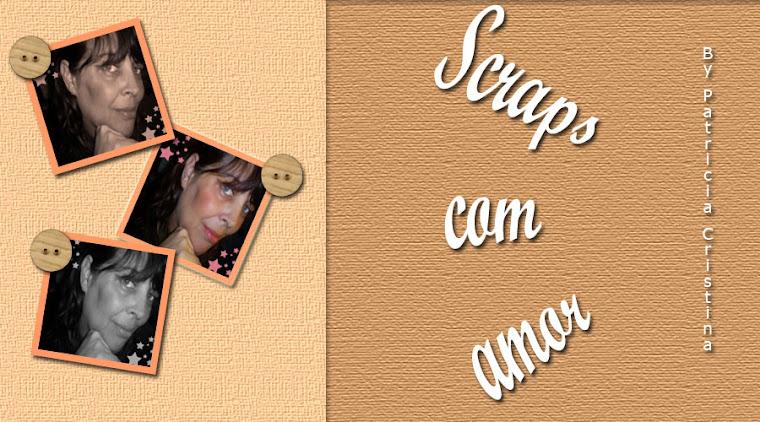 SCRAPS COM AMOR by Patricia Cristina