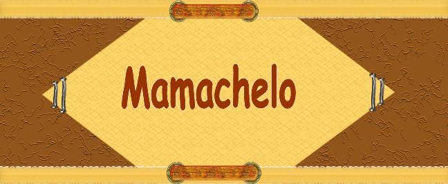 mamachelo