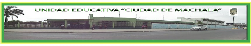 "UNIDAD EDUCATIVA ""CIUDAD DE MACHALA"""
