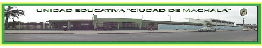 """UNIDAD EDUCATIVA """"CIUDAD DE MACHALA"""""""