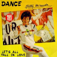 BETTY MIRANDA - Dance &  Let's All Fall In Love (1985)