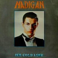 MADIGAN - Ice Cold Love (1986)