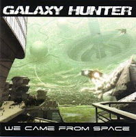 GALAXY HUNTER - We Came From Space (2008)