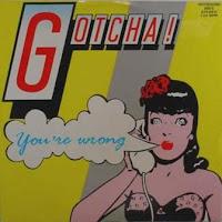 GOTCHA - You're Wrong (1986)