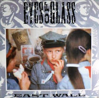 EAST WALL - Eyes Of Glass (1985)