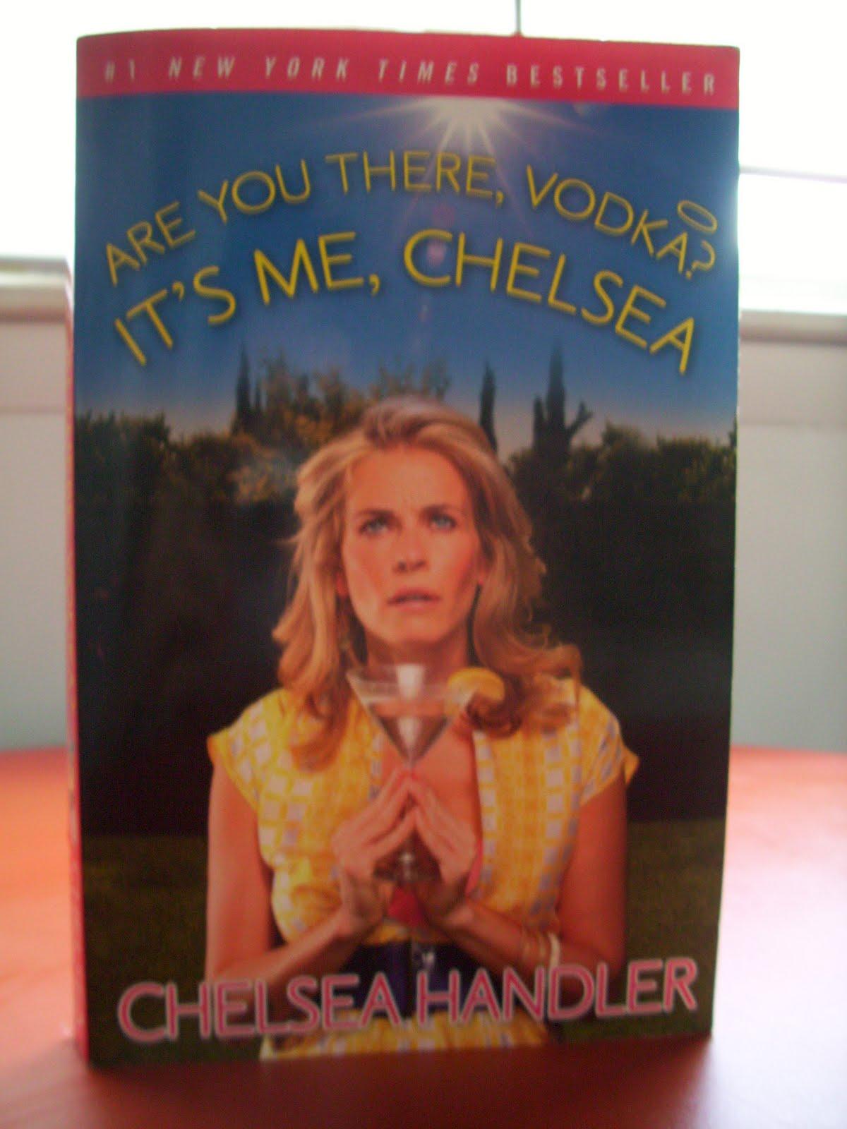 http://4.bp.blogspot.com/_JJKUATEn2Dc/TGdsp3tzgqI/AAAAAAAADNQ/DqaUJv-ceLM/s1600/Are+You+There+Vodka+It%27s+Me+Chelsea_Chelsea+Handler.JPG