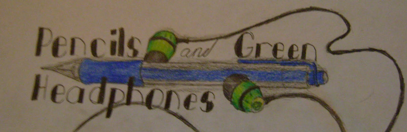 Pencils and Green Headphones