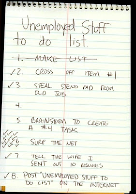 Unemployed stuff to do list. 1. make list 2. cross off number one