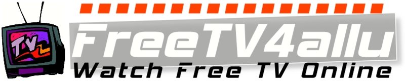 Freetv4allu - Watch Free TV Online