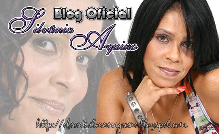 Silvânia Aquino - Blog Oficial