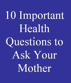 10 Important Health Questions to Ask Your Mother