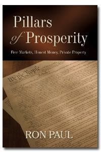 Pillars of Prosperity, by Ron Paul