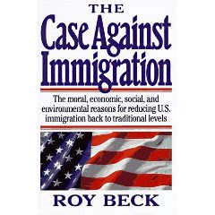 The Case Against Immigration, by Roy Beck (NumbersUSA)