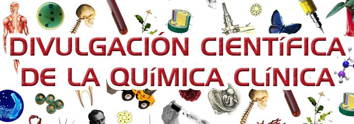 DIVULGACIÓN CIENTIFICA DE LA  QUIMICA CLINICA