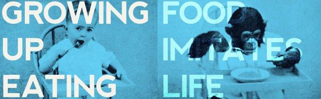 food imitates life...