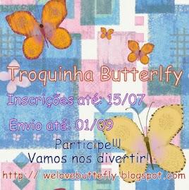 Troquinha Butterlfy